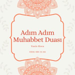 Adım Adım Muhabbet Duası